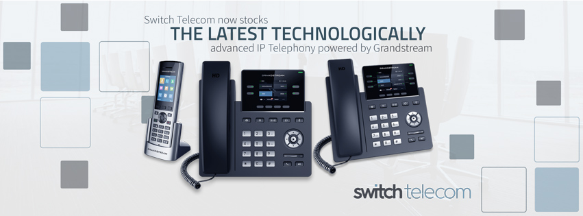 Grandstream now stocked by Switch Telecom